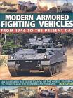 Modern Armored Fighting Vehicles : From 1946 to the Present Day: an Illustrated A-Z Guide to AFVs of the World, Featuring 76 Vehicles and 330 Stunning Photographs by Jack Livesey (2008, Paperback)