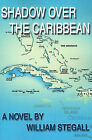 Shadow Over the Caribbean by William Stegall (Paperback / softback, 2000)