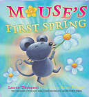 Mouse's First Spring by Lauren Thompson (Hardback)
