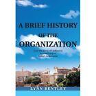 a Brief History of The Organization 9780595271320 by Lynn Bentley Book