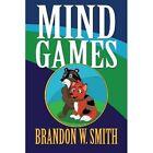 Mind Games by Brandon W Smith (Paperback / softback, 2013)