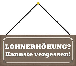Lohnerhöhung? Tin Sign Shield with Cord Arched 10 X 27 CM K0828-K