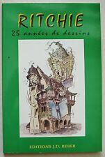 RITCHIE 25 années de dessins éd J D REBER 2001