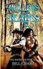 Bullets and Blades: The Short Fiction of Bill Craig: The Short Fiction of Bill Craig by Laura Givens, Bill Craig (Paperback / softback, 2011)