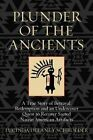 Plunder of the Ancients: A True Story of Betrayal, Redemption, and an Undercover Quest to Recover Sacred Native American Artifacts by Lucinda Schroeder (Hardback, 2014)
