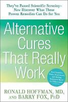 Alternative Cures That Really Work: They've Passed Scientific Scrutiny-Now Disco