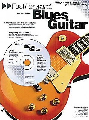 Fast Forward Blues Guitar - Riffs Chords & Tricks You Can Learn Today! 014011083