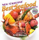 New Orleans' Best Seafood Restaurants by Ann Benoit (Hardback, 2015)
