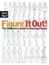 Christopher Hart Figure It Out!: Figure It Out! : The Beginner's Guide to Drawing People by Christopher Hart (2009, Paperback)