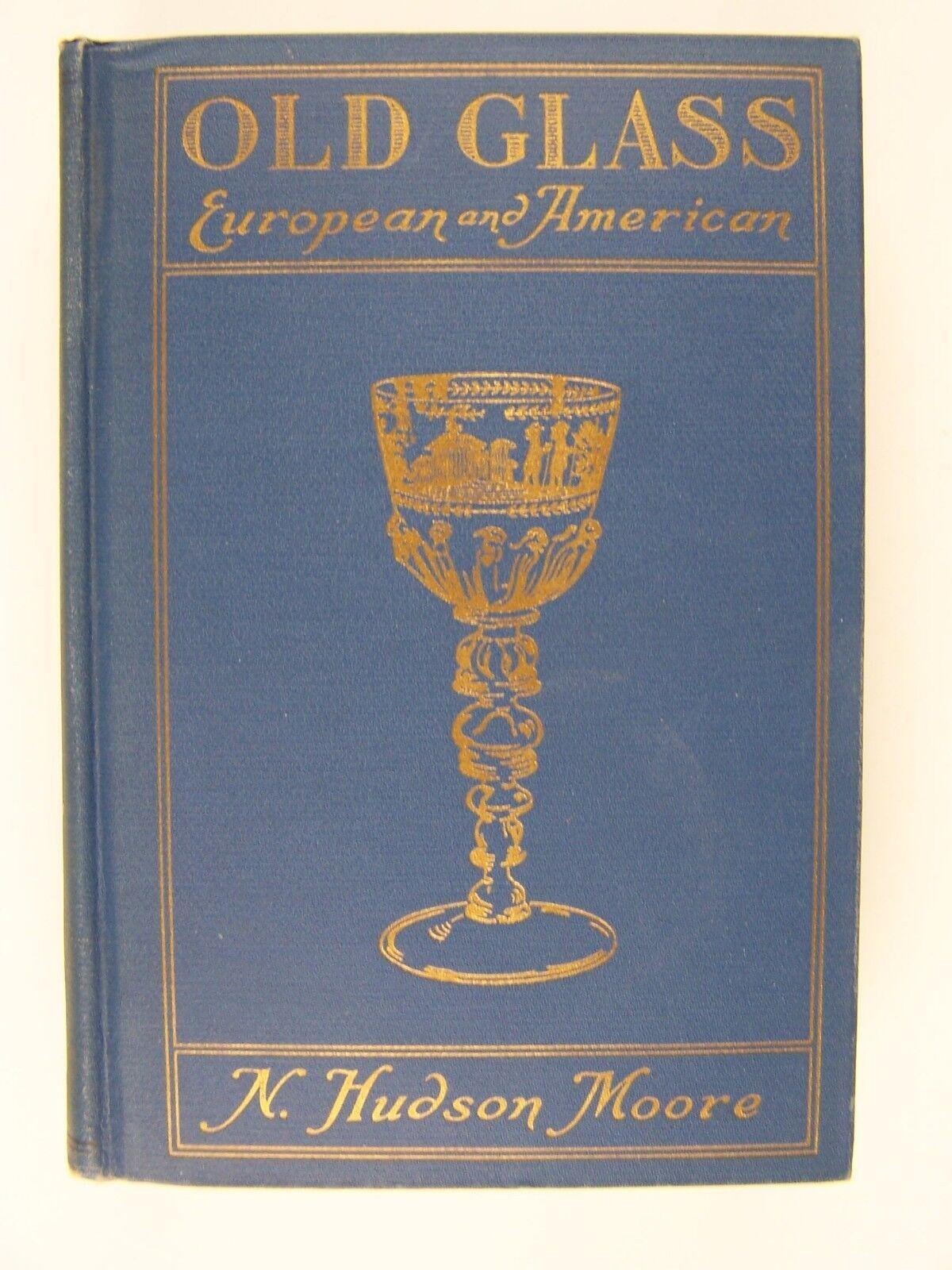 Old Glass European and American N Hudson Moore Hardcove