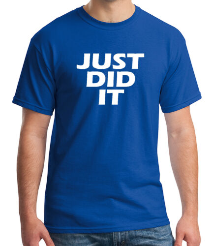 Cool Meme Slogan Adult/'s T-shirt Just Did It Tee for Men 1622C