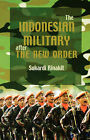 The Indonesian Military after the New Order by Sukardi Rinakit (Paperback, 2004)