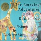 The Amazing Adventures of Radish Toe by Adrienne Momi (Mixed media product, 2010)