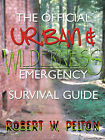 The Official Urban and Wilderness Emergency Survival Guide by Robert W. Pelton (Paperback, 2002)