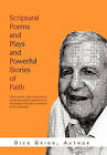 Scriptural Poems and Plays and Powerful Stories of Faith by Dick Grigg (Hardback, 2011)