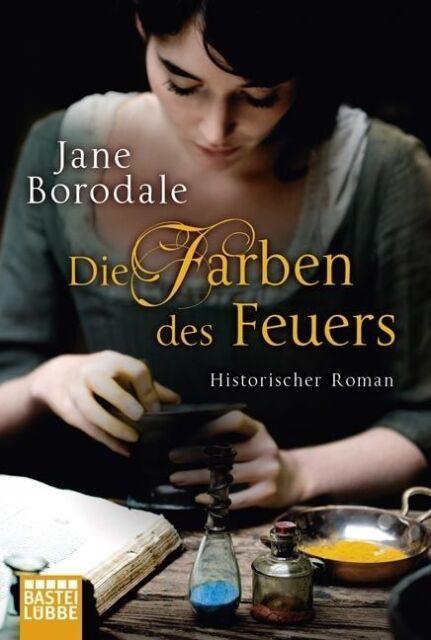 Borodale, Jane - Die Farben des Feuers: Historischer Roman /3