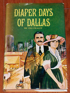 Diaper-Days-of-Dallas-by-Ted-Dealey-w-24-Historical-Photos-HB-1966-Free-Ship