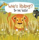 Who's Hiding? in the Wild by Kaitlyn DiPerna (Board book)