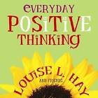 Everyday Positive Thinking by Louise Hay (Paperback, 2004)