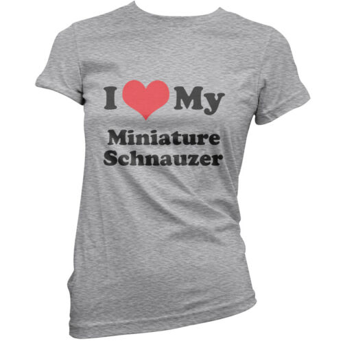 CHIEN-CHIOT canine Ladies T-shirt I love my le Schnauzer nain-Femme