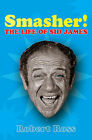 Smasher: The Life of Sid James by Robert Ross (Paperback, 2012)