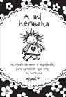 A Mi Hermana: Un Regalo de Amor E Inspiracion Para Agradecer Que Eres Mi Hermana by Marci (Paperback / softback, 2014)