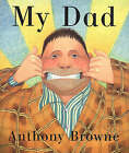 My Dad by Anthony Browne (Hardback, 2000)