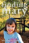 Finding Mary One Family's Journey on The Road to Autism Recovery 9781450223027