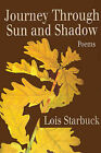 Journey Through Sun and Shadow: Poems by Lois Riley Starbuck (Paperback / softback, 2001)