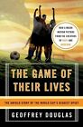 The Game of Their Lives 9780060758776 by Geoffrey Douglas Paperback