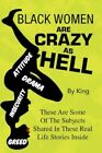 Black Women Are Crazy as Hell 9781436308687 by King Paperback