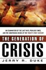 The Generation of Crisis by Jerry R Duke (Paperback / softback, 2009)