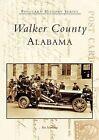 Walker County, Alabama by Pat Morrison (Paperback / softback, 2004)