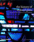 The History of Stained Glass: The Art of Light Medieval to Contemporary by Mary Clerkin Higgins, Virginia Chieffo Raguin (Paperback, 2008)