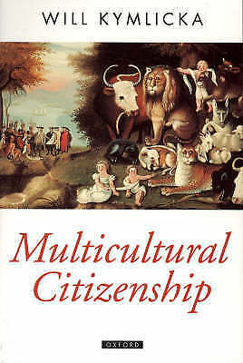 1 of 1 - (Good)-Multicultural Citizenship: A Liberal Theory of Minority Rights (Oxford Po