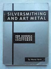 MURRAY BOVIN.SILVERSMITHING AND ART METAL.S/B 1973.B/W ILLS PHOTOS.SCHOOLS TRADE