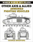 Other Axis and Allied Armored Fighting Vehicles by George R. Bradford (Paperback, 2008)