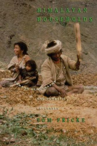 Himalayan Households: Tamang Demography and Domestic Processes by Fricke, Tom