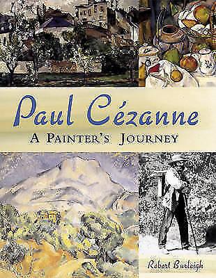(Good)-Paul Cezanne: A Painter's Journey (Hardcover)-Burleigh, Robert-0810957841