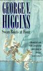 Swan Boats at Four by George V. Higgins (Paperback, 1996)