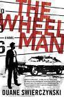 The Wheelman by Duane Swierczynski (2006, Paperback)