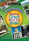 Pennsylvania: What's So Great about This State? by Kate Boehm Jerome (Paperback / softback, 2011)