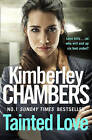 Tainted Love: A gripping thriller with a shocking twist from the No 1 bestseller by Kimberley Chambers (Paperback, 2016)