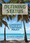 Defining Status: A Comprehensive Analysis of U.S. Territorial Policy by Arnold H Leibowitz (Paperback / softback, 2014)