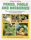 Step-by-step Ponds, Pools and Rockeries by Penny Swift (Paperback, 1997)