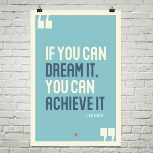 If You Can Dream It motivational poster You Can Achieve it