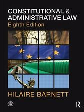 Constitutional and Administrative Law by Hilaire Barnett and Robert Jago...