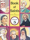 Book of Saints Part 5 by Reverend Lawrence G Lovasik 9780899423937