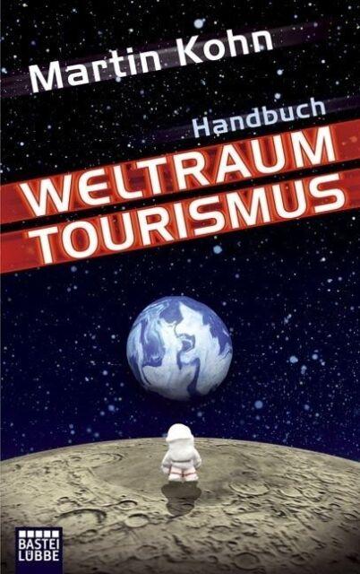 Handbuch Weltraumtourismus von Martin Kohn (2010, Taschenbuch) UNGELESEN