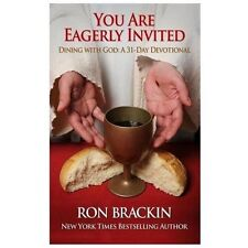You Are Eagerly Invited : Dining with God: a 30-Day Devotional by Ron Brackin...